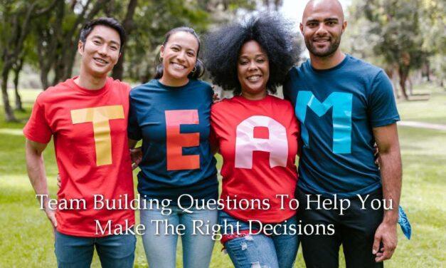 12 csapatépítő kérdések, amelyek segítenek a helyes döntés meghozatalában