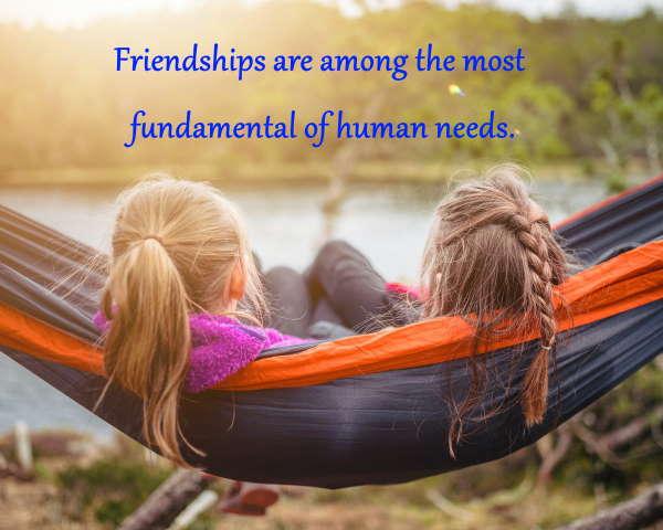 मित्रताको बारेमा प्रेरणादायक उद्धरण मित्रता मानव आवश्यकताहरूको सबैभन्दा आधारभूत हो