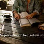 12 Tips How To Use Journaling to Help Relieve Stress