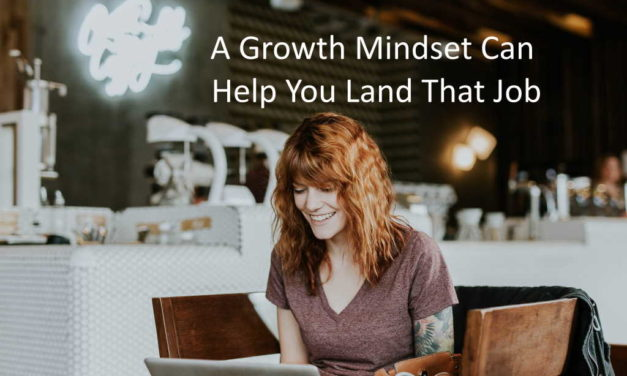 Why A Growth Mindset Can Help You Land That Job