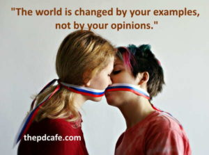 inspiring positive quotes on change the world is changed by your examples not by your opinions