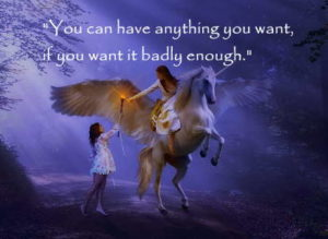 positive quotes on the future you can have anything you want, if you want it badly enough