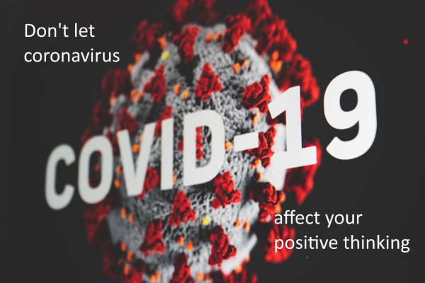 не позволяйте блокировке коронавируса влиять на позитивное мышление