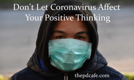 Don't Let Coronavirus Affect Your Positive Thinking