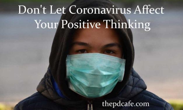 कोरोनाभाइरसलाई तपाईंको सकारात्मक सोचमा असर नदिनुहोस्