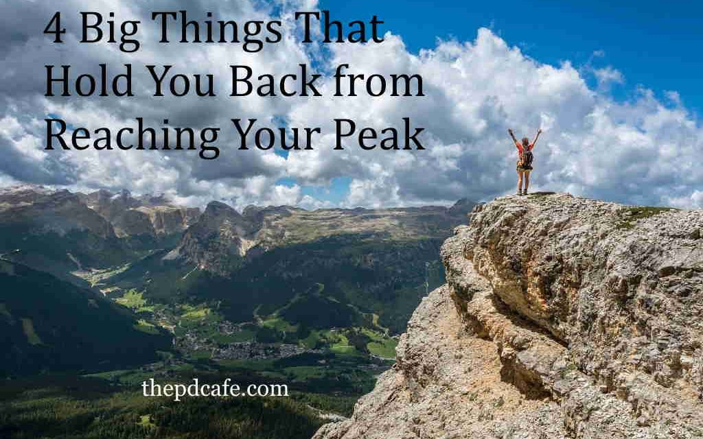 4 Big Things That Hold You Back from Reaching Your Peak