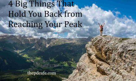 4 большие вещи, которые удерживают вас от достижения своего пика