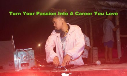 How To Turn Your Passion Into A Career You Love In 2021
