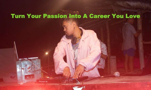 How To Turn Your Passion Into A Career You Love In 2020