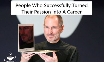 7 People Who Successfully Turned Their Passion Into A Career
