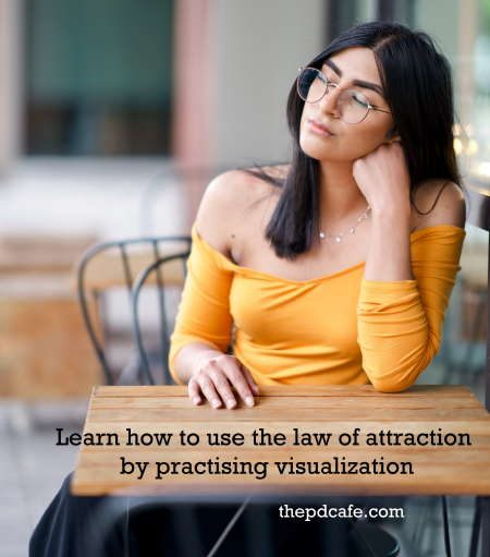 try visualization to learn how to use the law of attraction