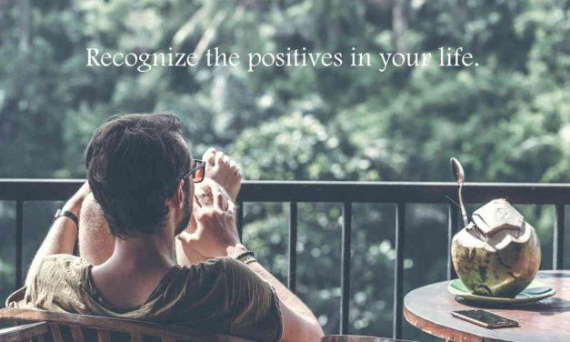 Признавайте положительные стороны своей жизни и будьте за них благодарны