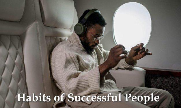 Sử dụng 6 thói quen chính này của những người thành công
