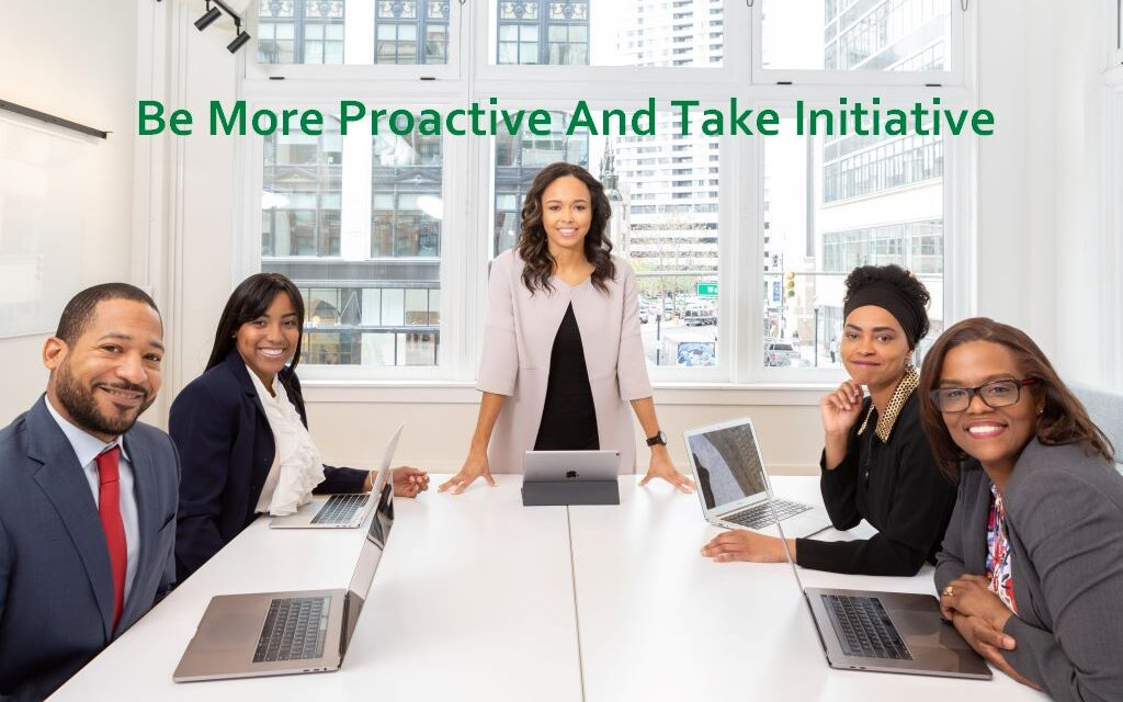 9 Ways to be More Proactive and Take Initiative